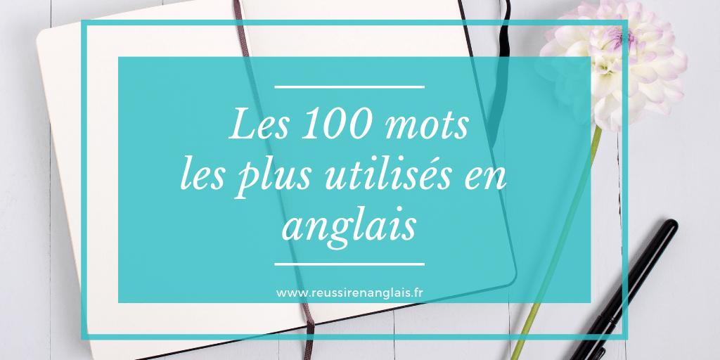 les 100 mots les plus utilisés en anglais